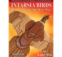 INTARSIA BIRDS Book<br>Woodworking:  the Wise Way