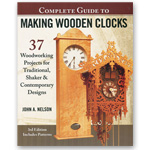 Complete Guide to Making Wooden Clocks Book